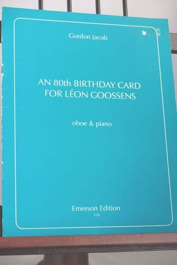 Jacob G - An 80th Birthday Card for Leon Goossens for Oboe & Piano